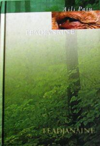 """Aili Paju """"Teadjanaine"""", 2005"""